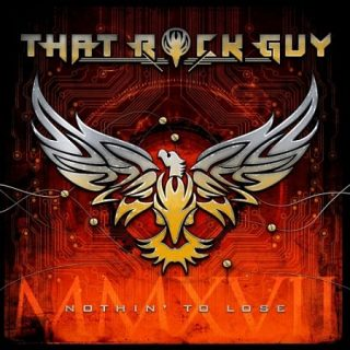 That Rock Guy - Nothin' to Lose (2017) 320 kbps