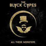 The Black Capes – All These Monsters (2017) 320 kbps