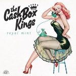 The Cash Box Kings – Royal Mint (2017) 320 kbps