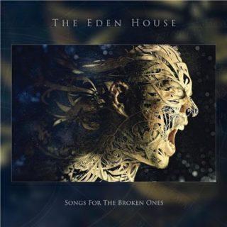 The Eden House - Songs for the Broken Ones (2017) 320 kbps