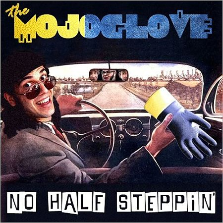 The Mojo Glove - No Half Steppin' (2017) 320 kbps