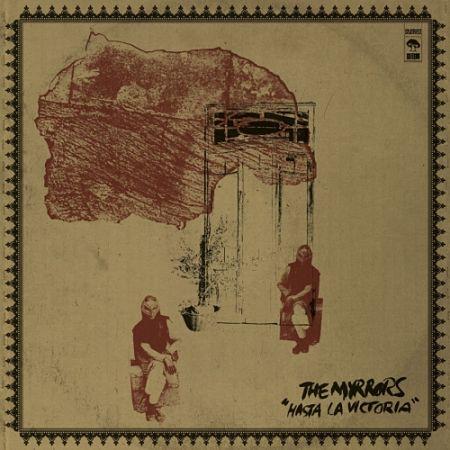 The Myrrors - Hasta La Victoria (2017) 320 kbps