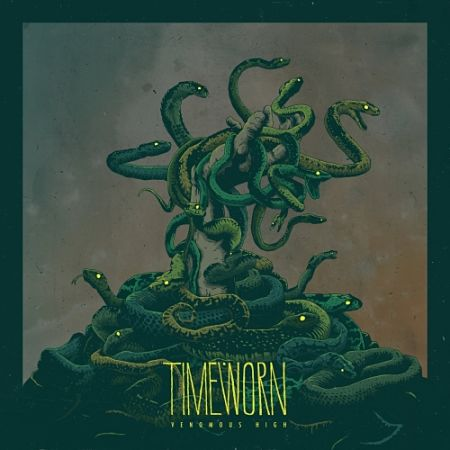 Timeworn - Venomous High (2017) 320 kbps