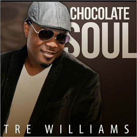 Tre Williams - Chocolate Soul (2017) 320 kbps