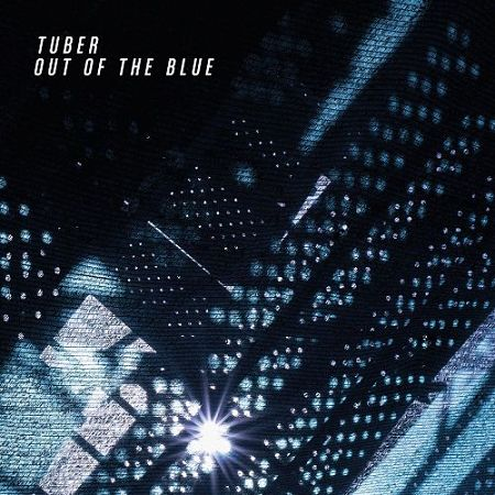 Tuber - Out Of The Blue (2017) 320 kbps