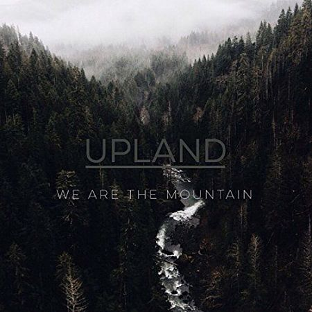 Upland - We Are the Mountain (2017) 320 kbps