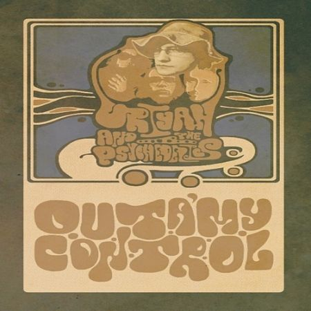 Uriyah & The Psychedelics - Outa' My Control (EP) (2017) 320 kbps