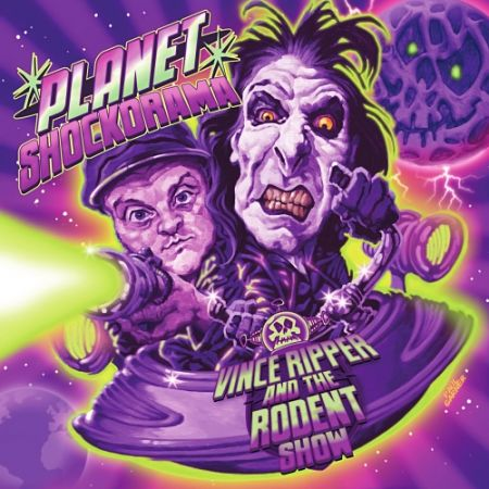 Vince Ripper And The Rodent Show - Planet Shockorama (2017) 320 kbps