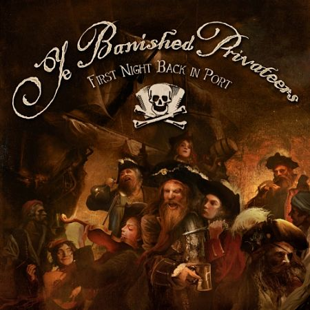 Ye Banished Privateers - First Night Back in Port (2017) 320 kbps