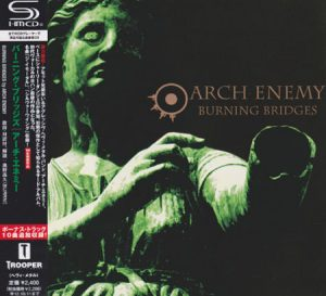 1999 - [CD] Burning Bridges (Japanese Edition SHM-CD, Remastered 2011)
