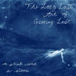 A Stick and a Stone – The Long Lost Art of Getting Lost (2017) 320 kbps