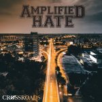 Amplified Hate - Crossroads (2017) 320 kbps
