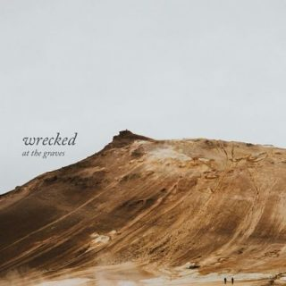At The Graves - Wrecked (2017) 320 kbps