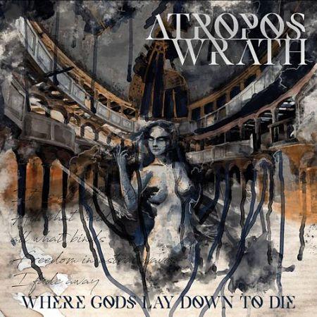 Atropos Wrath - Where Gods Lay Down To Die (2017) 320 kbps