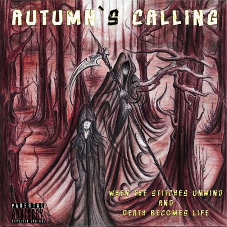 Autumn's Calling - When The Stitches Unwind and Death Becomes Life (2017) 320 kbps