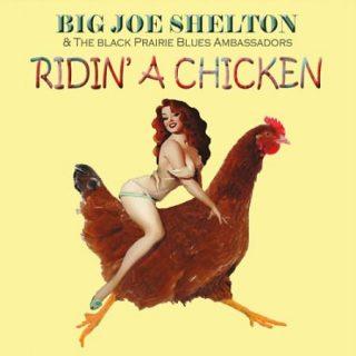 Big Joe Shelton - Ridin' A Chicken (2017) 320 kbps