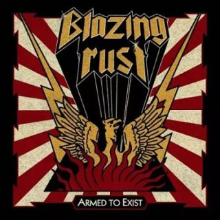 Blazing Rust - Armed to Exist (2017) 320 kbps
