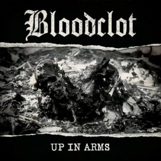 Bloodclot - Up in Arms (2017) 320 kbps