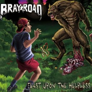 Bray Road - Feast Upon The Helpless (2017) 320 kbps