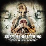 Bury Me Breathing - Surgical Instruments (2017) 320 kbps