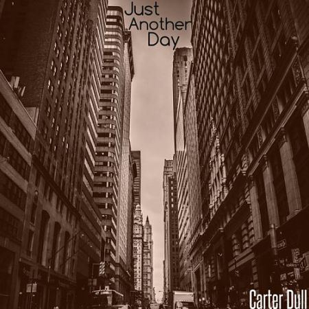 Carter Dull - Just Another Day (2016) 320 kbps
