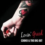 Chino & The Big Bet – Lovin' Greed (2017) 320 kbps