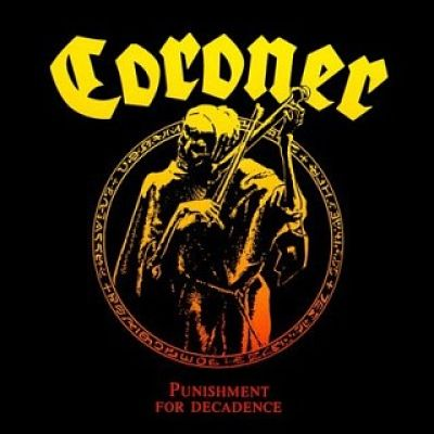 Coroner - Punishment For Decadence (1988) 320 kbps
