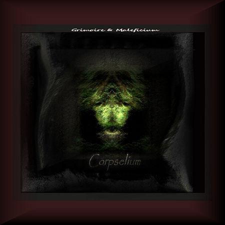 Corpselium - Grimoire & Maleficium (2017) 320 kbps