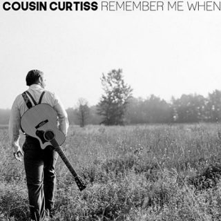 Cousin Curtiss - Remember Me When (2017) 320 kbps
