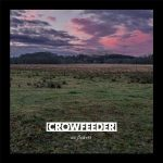 Crowfeeder – No Flowers (2017) 320 kbps