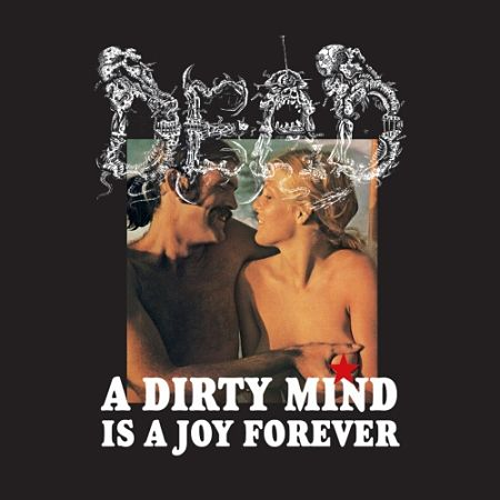 Dead - A Dirty Mind Is a Joy Forever (2017) 320 kbps