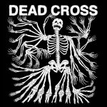 Dead Cross - Dead Cross (2017) 320 kbps