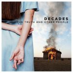 Decades - The Truth And Other People (2017) 320 kbps