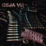 Deja Vu – Bullets Reloaded (2017) 320 kbps
