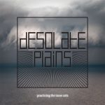 Desolate Plains – Practicing the Inner Arts (2017) 320 kbps