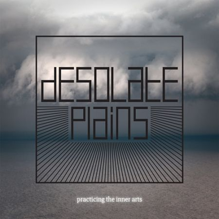 Desolate Plains - Practicing the Inner Arts (2017) 320 kbps