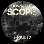 Down the Scope - Frailty (2017) 320 kbps