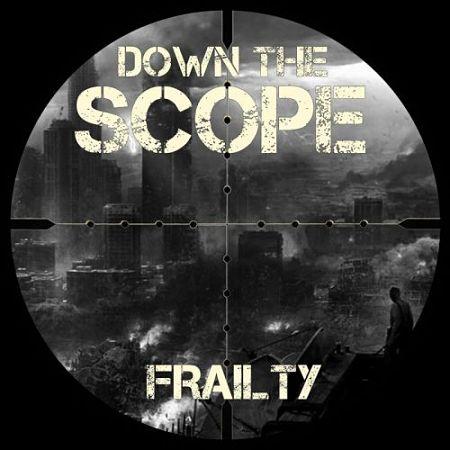 Down the Scope - Frailty (2017) 320 kbps