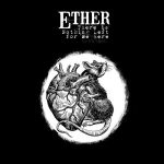 Ether - There Is Nothing Left For Me Here (2017) 320 kbps