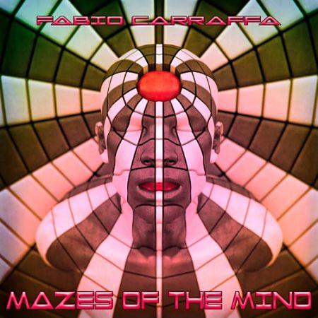 Fabio Carraffa - Mazes of the Mind (2017) 320 kbps
