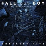 Fall Out Boy – Believers Never Die: Greatest Hits [Japanese Deluxe Edition] (2009) 320 kbps