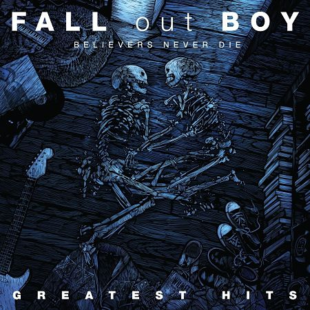 Fall Out Boy - Believers Never Die: Greatest Hits [Japanese Deluxe Edition] (2009) 320 kbps