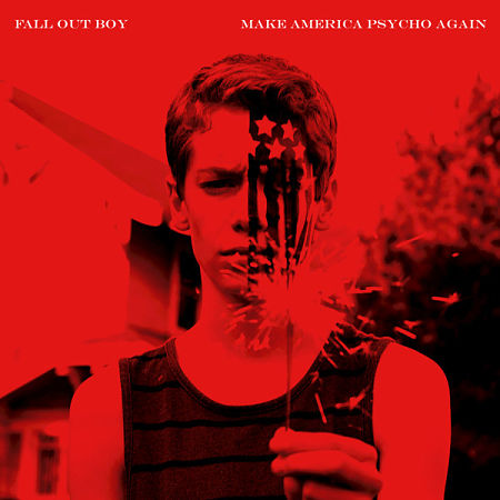 Fall Out Boy - Make America Psycho Again (2015) 320 kbps