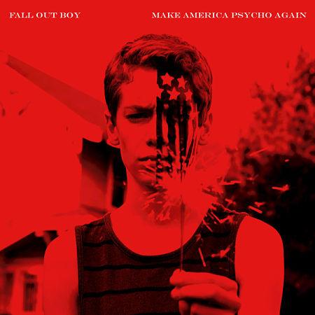 Fall Out Boy - Make America Psycho Again (2015) 320 kbps