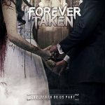 Forever Taken – Till Death Do Us Part (2017) 320 kbps