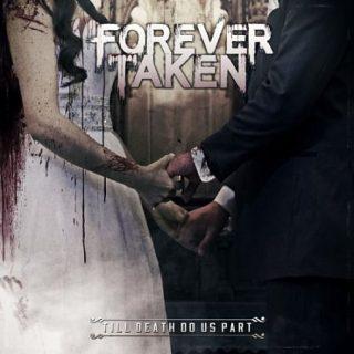 Forever Taken - Till Death Do Us Part (2017) 320 kbps