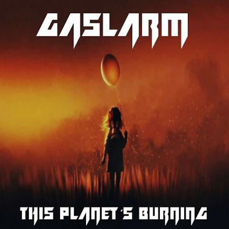 Gaslarm - This Planet´s Burning (2017) 320 kbps