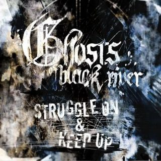 Ghosts of Black River - Struggle On (2017) 320 kbps