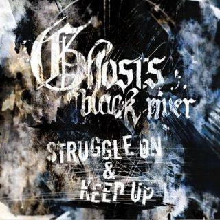Ghosts of Black River - Struggle On (2017) 320 kbps