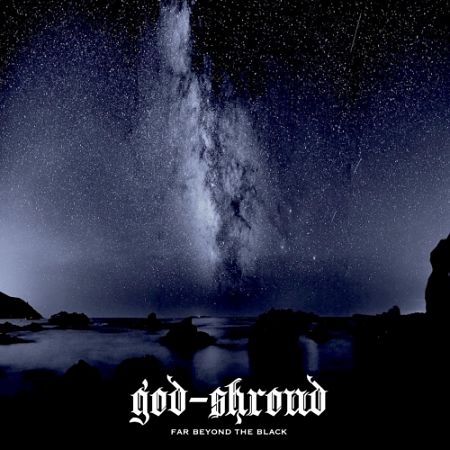 God-Shroud - Far Beyond the Black (2017)